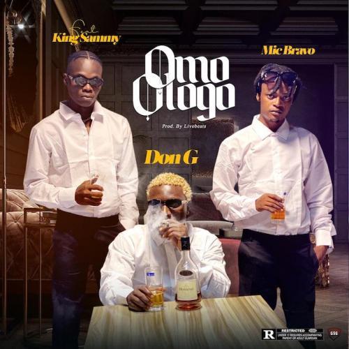 Don G Ft. Mic Bravo & King Sammy - Omo Ologo