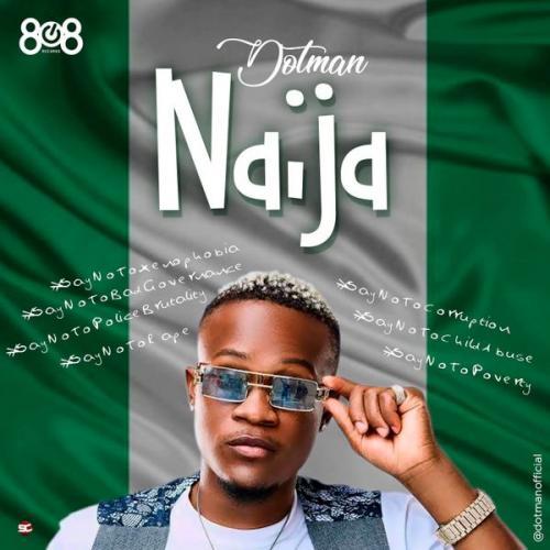 Dotman - Naija (End Sars Now)