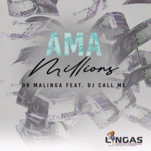 Dr Malinga - Ama Millions Ft. DJ Call Me
