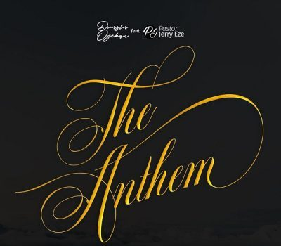 Dunsin Oyekan ft. Pst Jerry Eze - The Anthem (What GOD Cannot Do Does Not Exist)