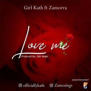 Girl Kath - Love Me Ft. Zamorra