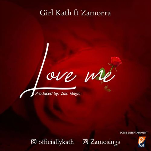 Girl Kath - Love Me Ft. Zamorra