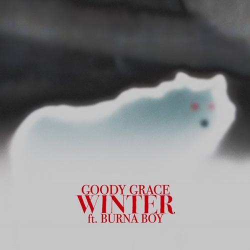 Goody Grace - Winter Ft. Burna Boy