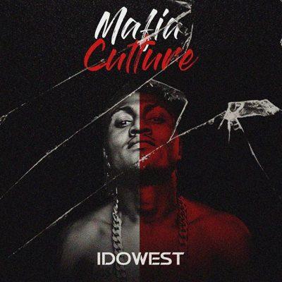 Idowest - Mafia Culture (Full Album) EP Zip Mp3 Full Free Audio Download
