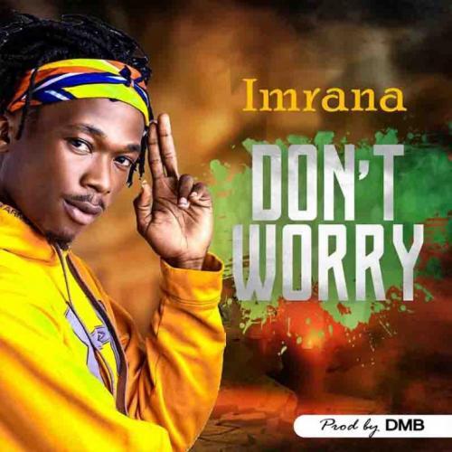 Imrana - Dont Worry