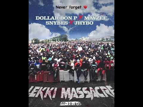 Jhybo X Dollar Don P X Mayzee X Snybes - Lekki Massacre
