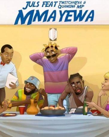 Juls - Mmayewa Ft. Twitch4eva, Quamina MP