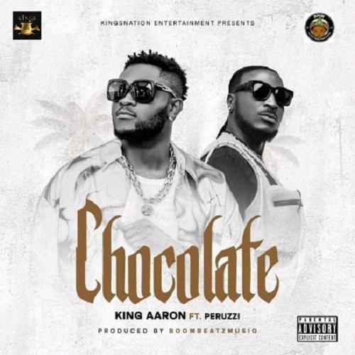 King Aaron - Chocolate Ft. Peruzzi