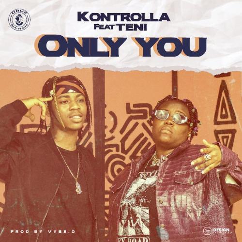 Kontrolla - Only You Ft. Teni