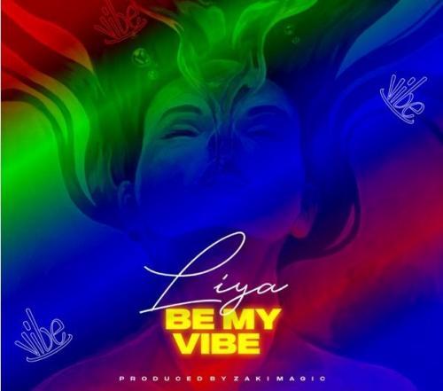 Liya - Be My Vibe