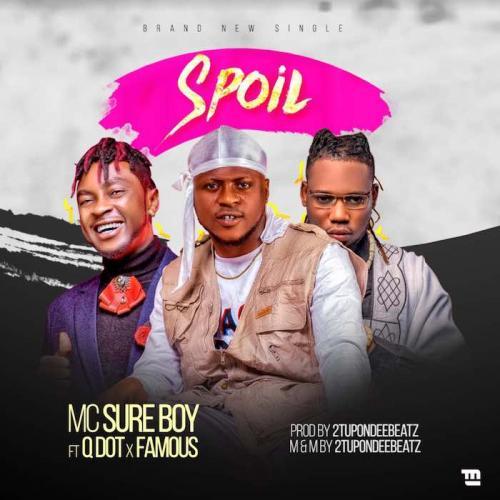 MC Sureboy - Spoil Ft. Famous & Qdot