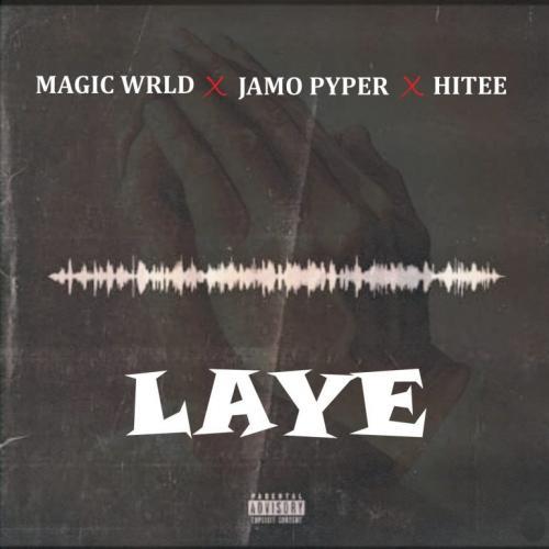 Magic Wrld - Laye Ft. Jamopyper, Hitee