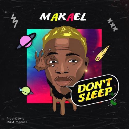Makael - Dont Sleep