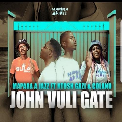 Mapara A Jazz - John Vuli Gate Ft. Ntosh Gazi, Calona