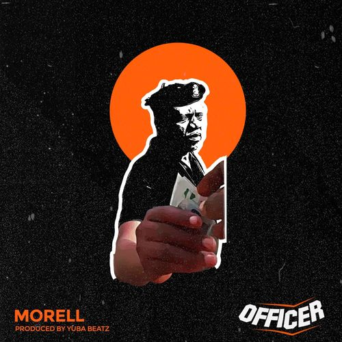 Morell - Officer (Prod. by Yuba Beatz)