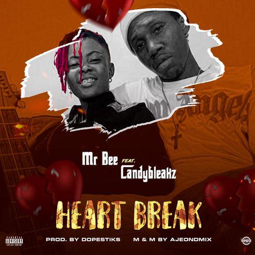 Mr Bee - Heart Break Ft. Candy Bleakz