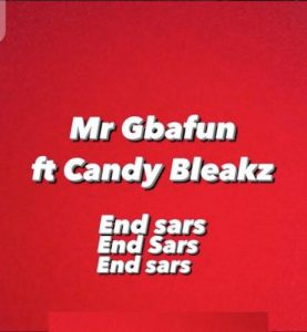 Mr Gbafun Ft. Candy Bleakz - End SARS