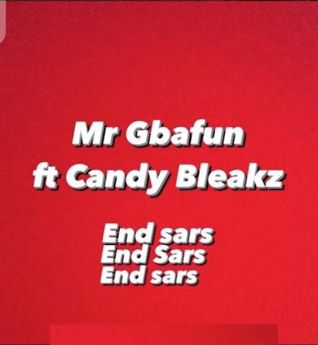 Mr Gbafun Ft. Candy Bleakz - End SARS