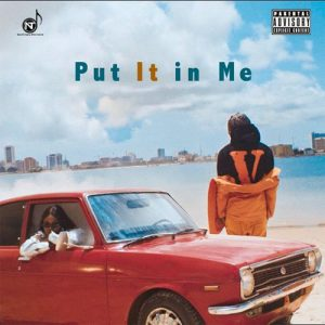 Nappy - Put It In Me [Music + Video] Mp3