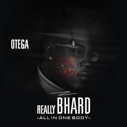 Otega - Really Bhard (FULL ALBUM)