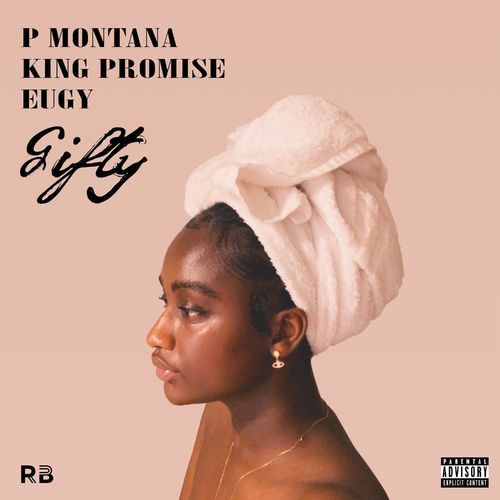 P Montana - Gifty Ft. King Promise, Eugy