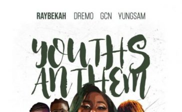 Raybekah - Youths Anthem Ft. Dremo, Yungsam, GCN