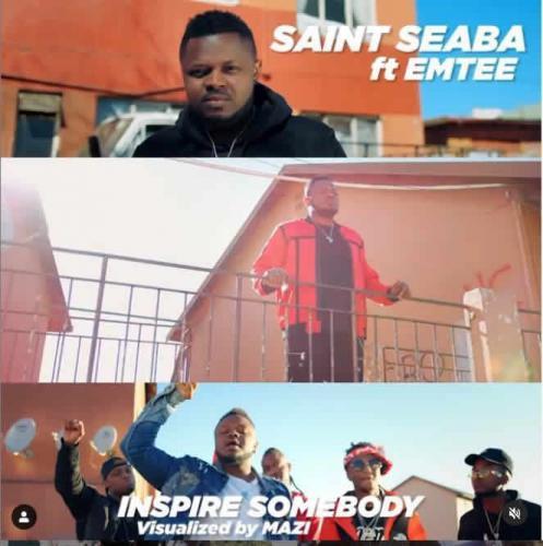 Saint Seaba - Inspire Somebody Ft. Emtee