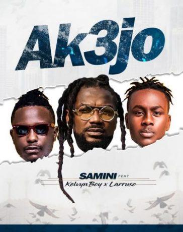 Samini - AK3jo Ft. Kelvyn Boy & Larruso Mp3 Download
