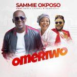 Sammie Okposo – Omeriwo Ft. Mercy Chinwo, Henrisoul