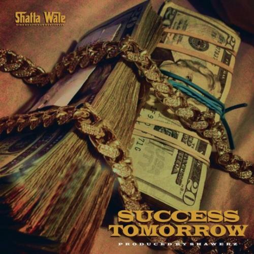 Shatta Wale - Success Tomorrow (Prod. by Shawerz)