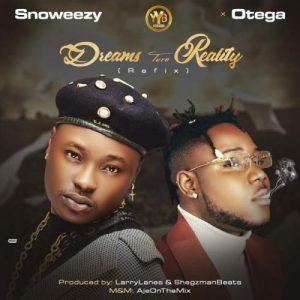 Snoweezy Ft. Otega - Dreams Turn Reality (Refix)