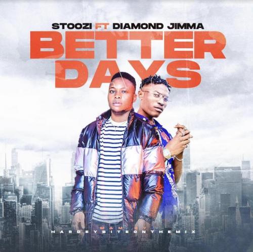 Stoozi Ft. Diamond Jimma - Better Days