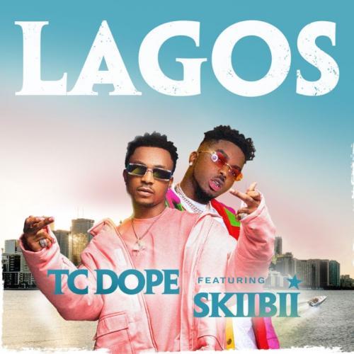TC Dope - Lagos Ft. Skiibii