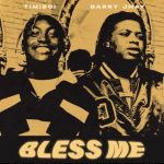 TimiBoi – Bless Me Ft. Barry Jhay