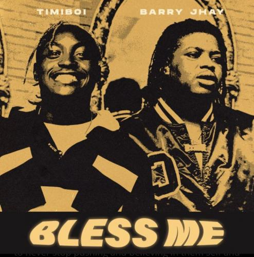 TimiBoi - Bless Me Ft. Barry Jhay