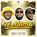 Toofan – Ye Mama Ft. Fally Ipupa