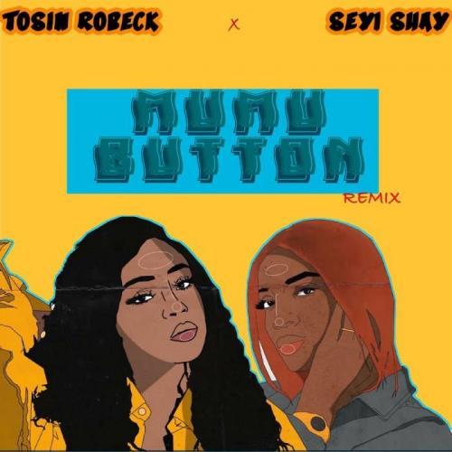 Tosin Robeck - Mumu Button Ft. Seyi Shay