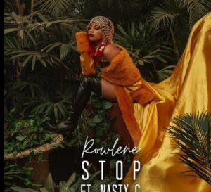 VIDEO: Rowlene - Stop Ft. Nasty C Mp4