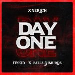 Xnerich – Day One Ft. Bella Shmurda, Flykid