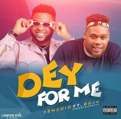 Yemzoid - Dey For You Ft. Buju