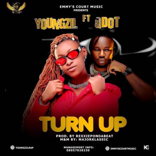Youngzil Ft. Qdot - Turn Up