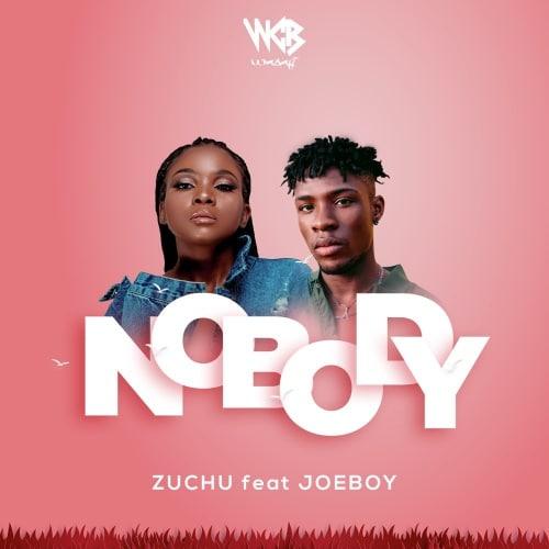 Zuchu - Nobody Ft. Joeboy