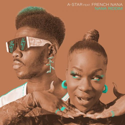 A-Star - Nana Riddim Ft. French Nana