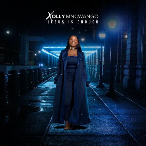 ALBUM: Xolly Mncwango - Jesus Is Enough Zip Mp3 Download