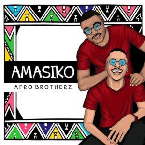 Afro Brotherz - Amasiko (FULL EP)
