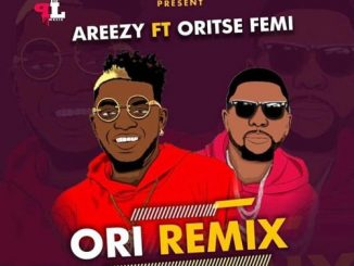 Areezy ft. Oriste Femi - Ori (Remix) Mp3 Download