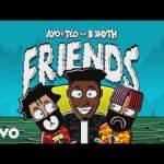 Ayo & Teo ft. B Smyth – Friends