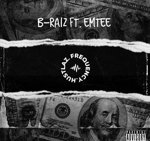 B-Raiz - Hustlaz Frequency Ft. Emtee