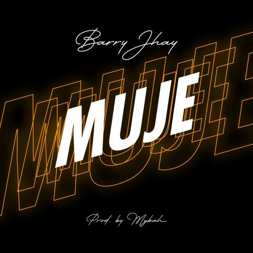 Barry Jhay - Muje (Prod. by Mykah)