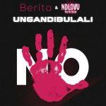 Berita – Ungandibulali Ft. Ndlovu Youth Choir